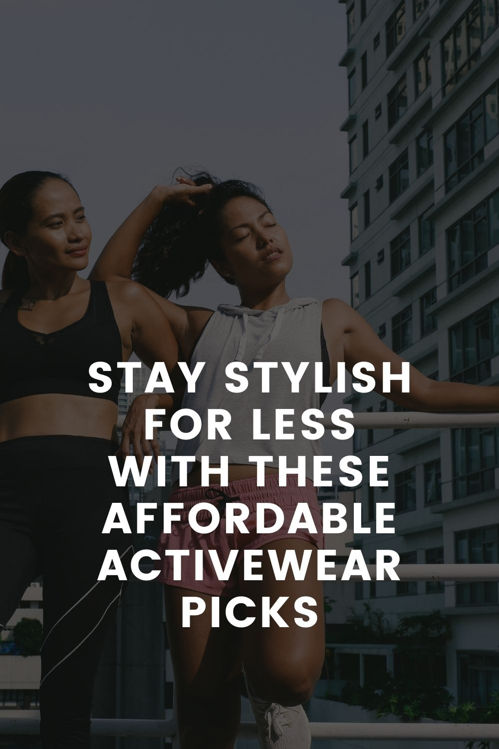 Stay Stylish For Less With These Affordable Activewear Picks