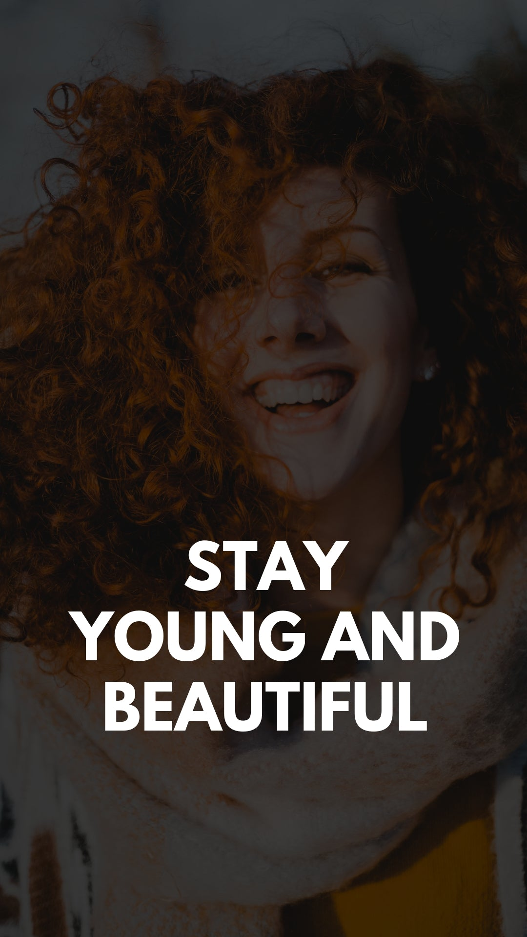 Stay Young and Beautiful