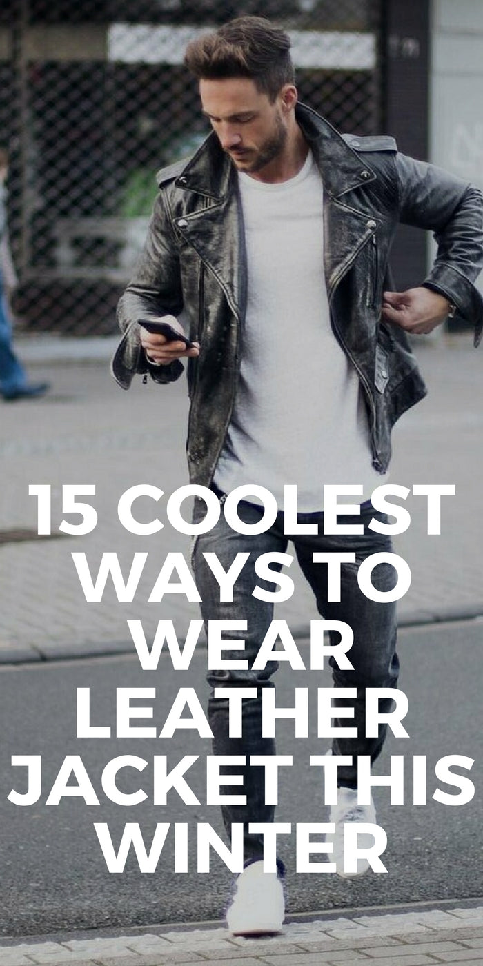 Leather jacket outfit ideas for men #mensfashion #streetstyle