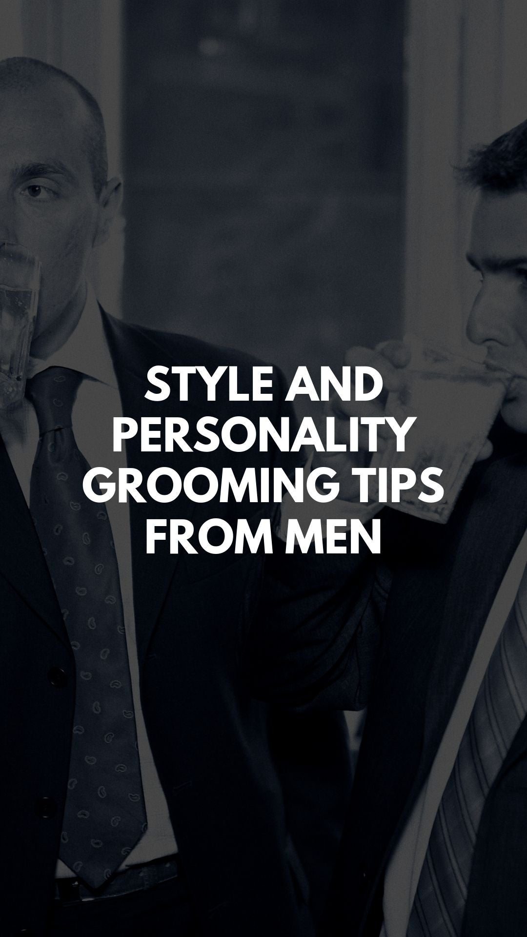 Style And Personality Grooming Tips From Men