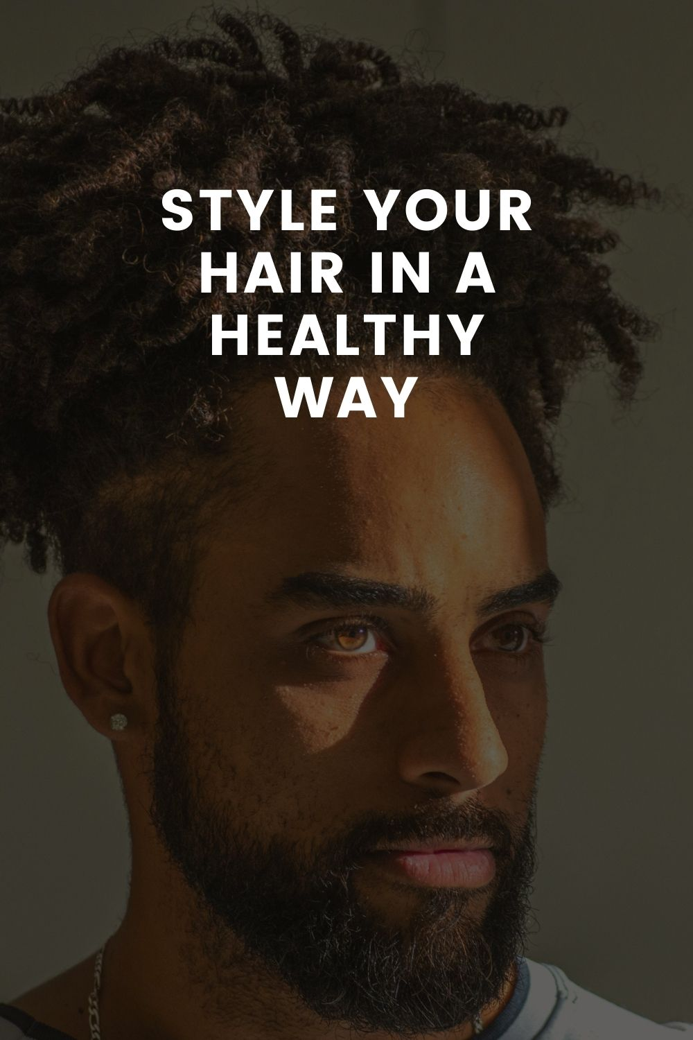 Style Your Hair In A Healthy Way