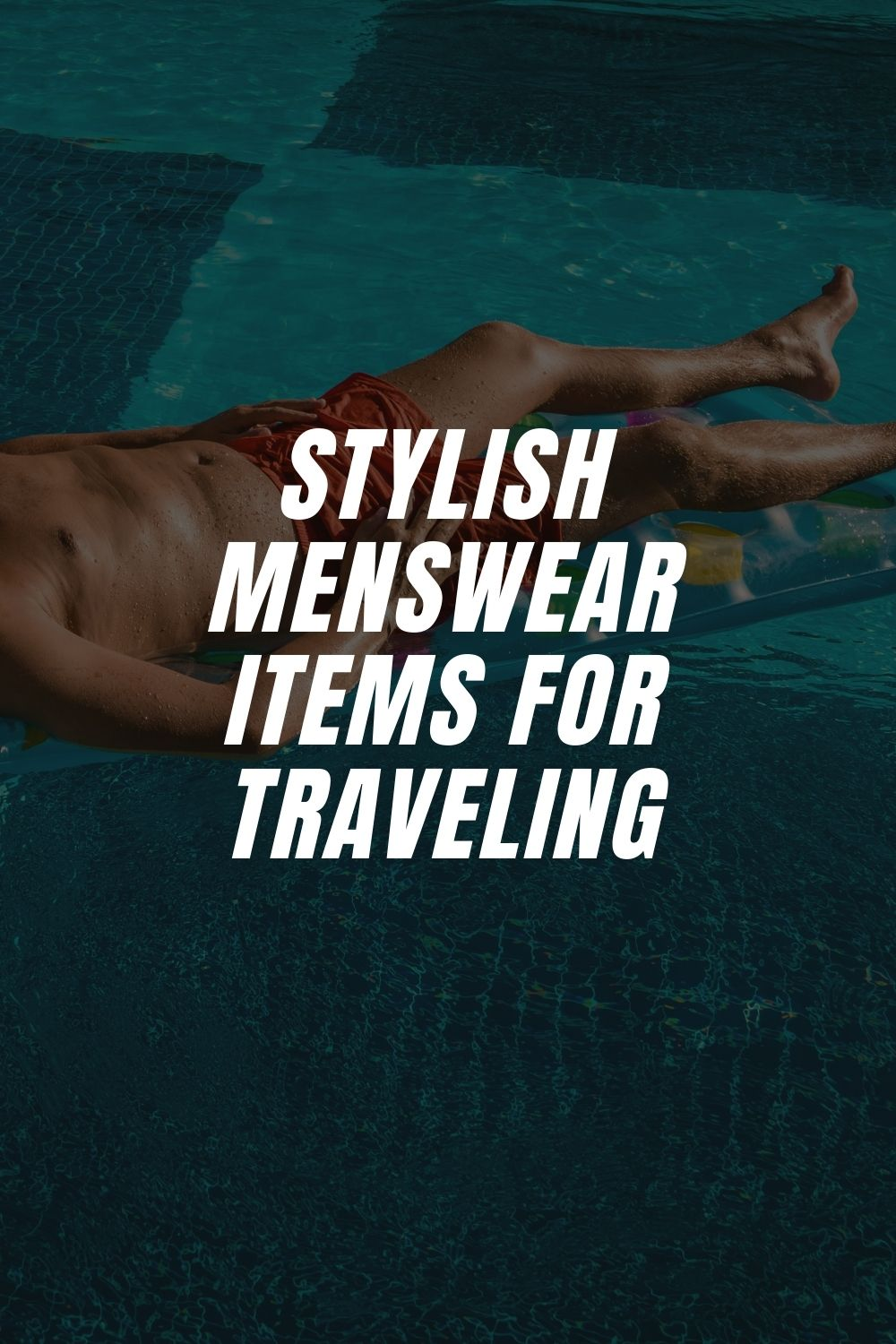 Stylish Menswear Items for Traveling