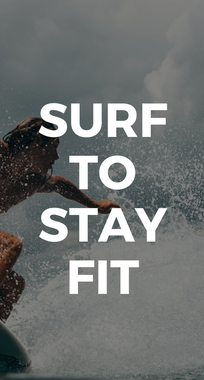 Surf to stay fit