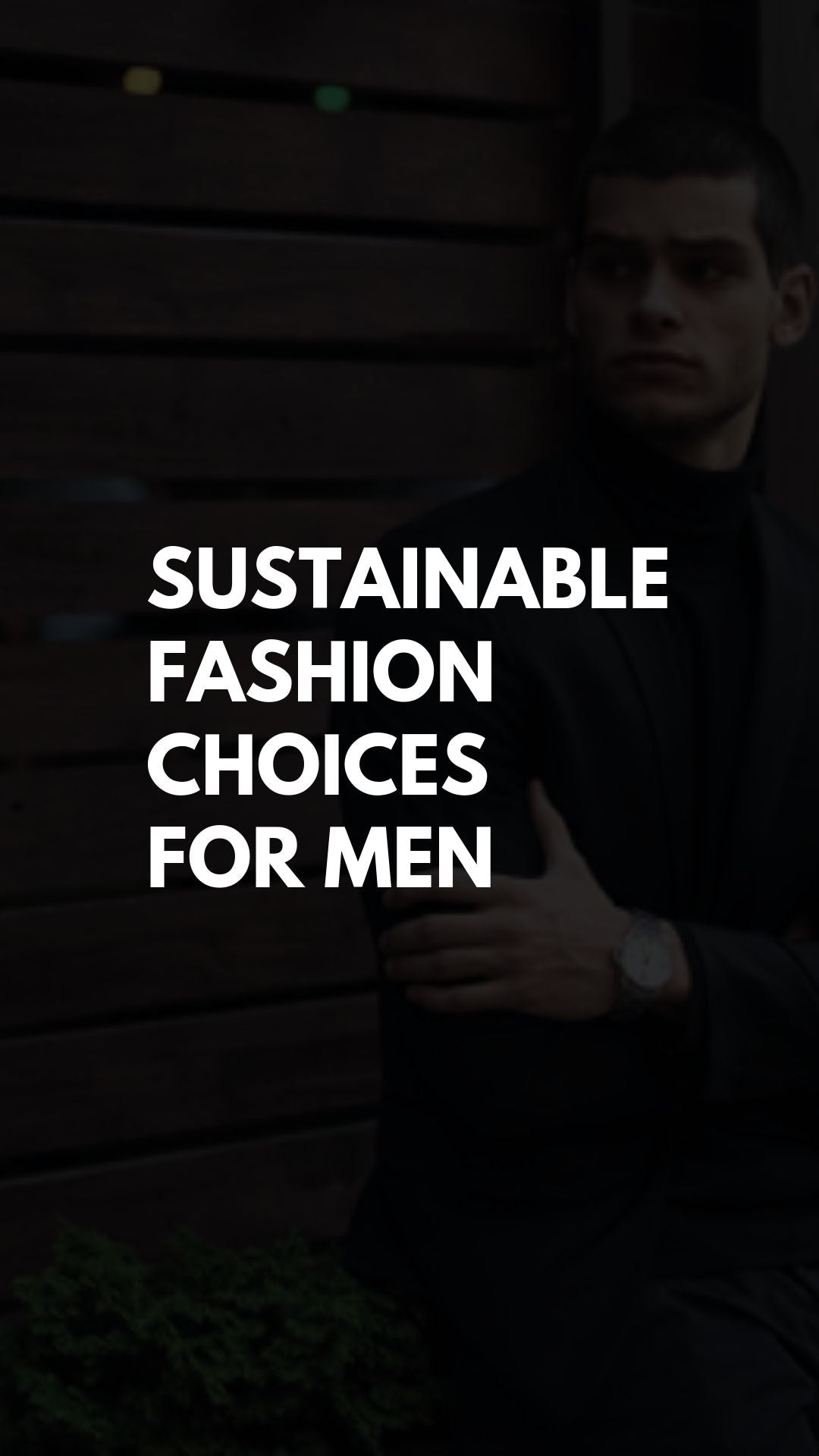 Sustainable Fashion Choices for Men