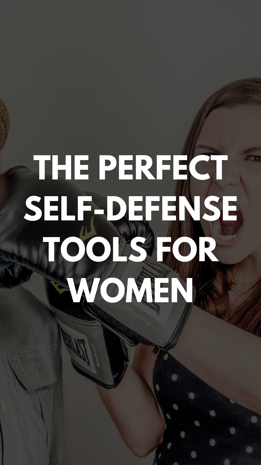 THE PERFECT SELF-DEFENSE TOOLS FOR WOMEN