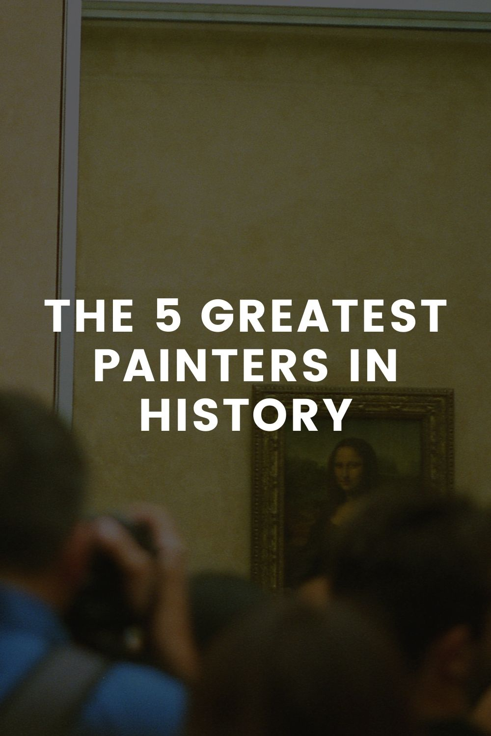 The 5 Greatest Painters in History