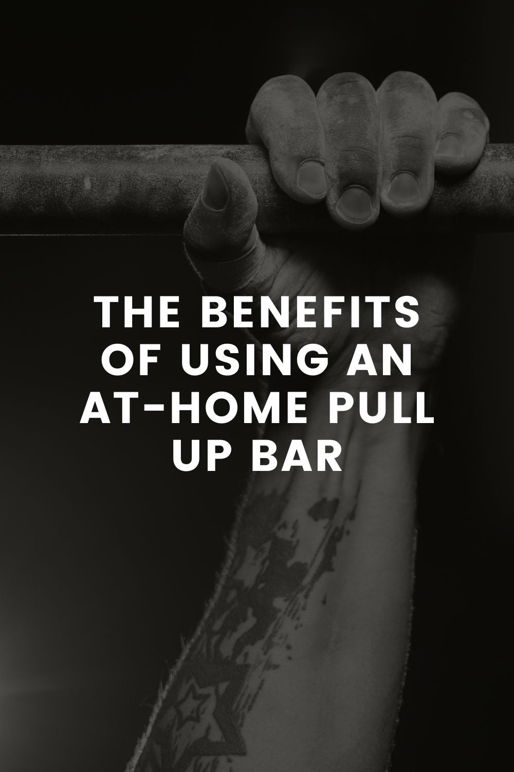 The Benefits of Using An At-Home Pull Up Bar