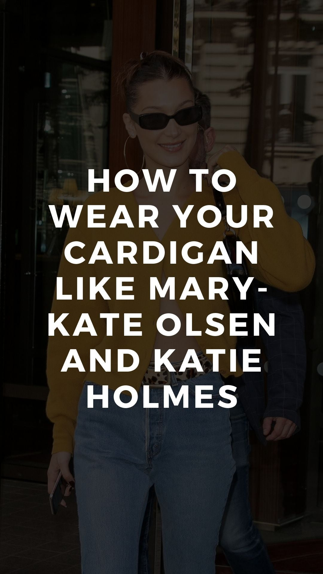 How to Wear Your Cardigan Like Mary-Kate Olsen and Katie Holmes