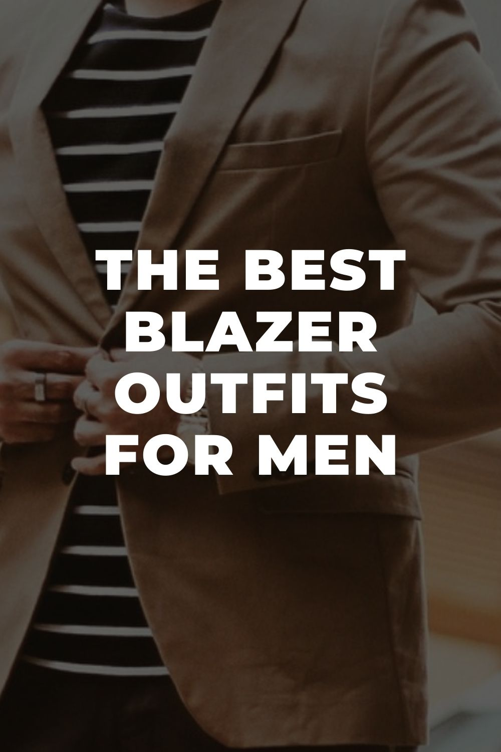The Best Blazer Outfits For Men