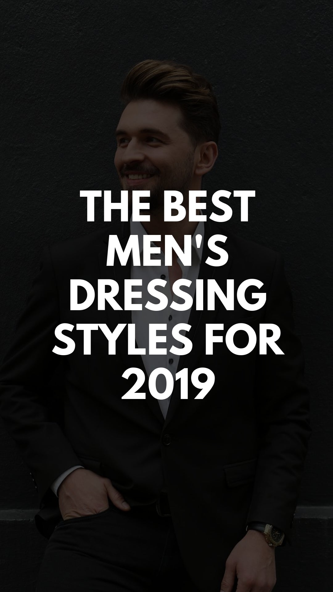 The Best Men's Dressing Styles for 2019 #mens #dressing #style #mensfashion