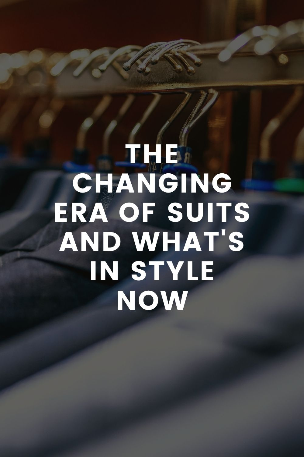 The Changing Era of Suits and What's in Style Now