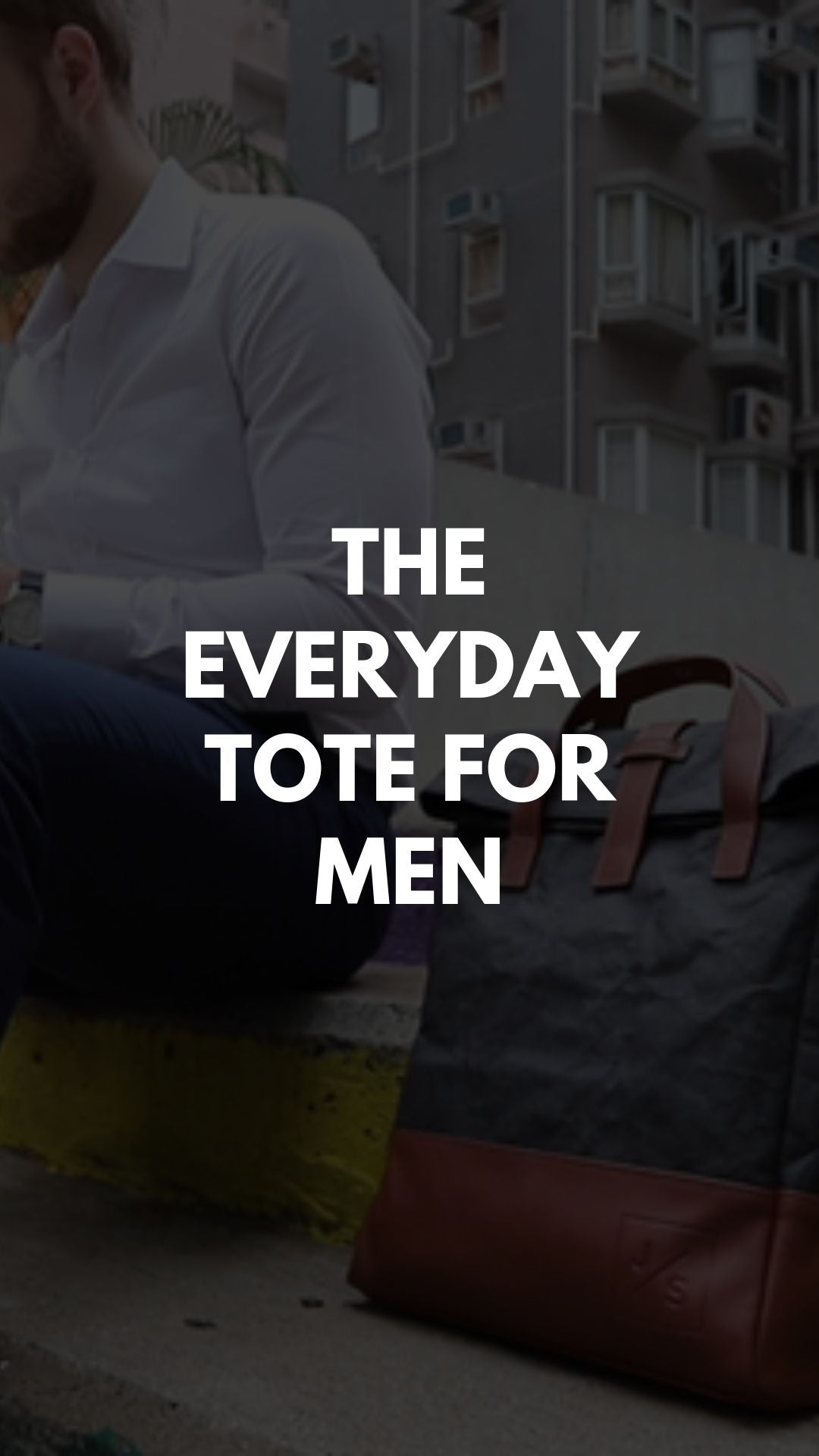 The Everyday Tote For Men