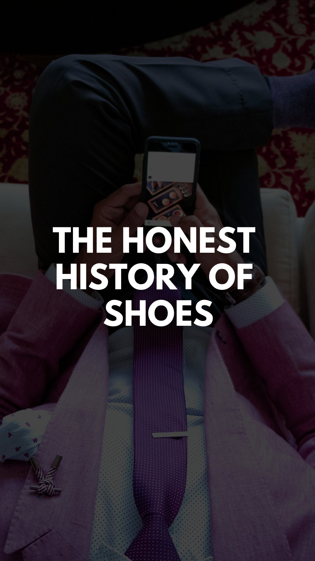 The Honest History of Shoes: The Ultimate Secret