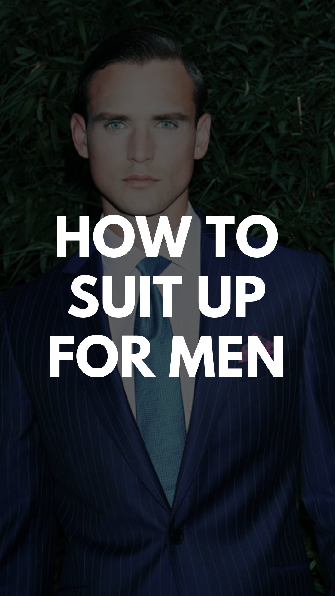 How To Suit Up For Men | Suit Style Tips For Men – LIFESTYLE