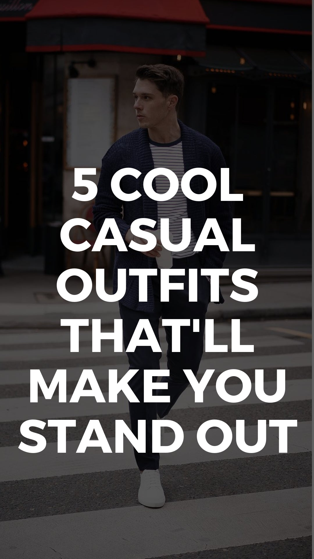 These 5 Outfit Ideas Will Help You Stand Out, Guaranteed. #street #style #mens #fashion