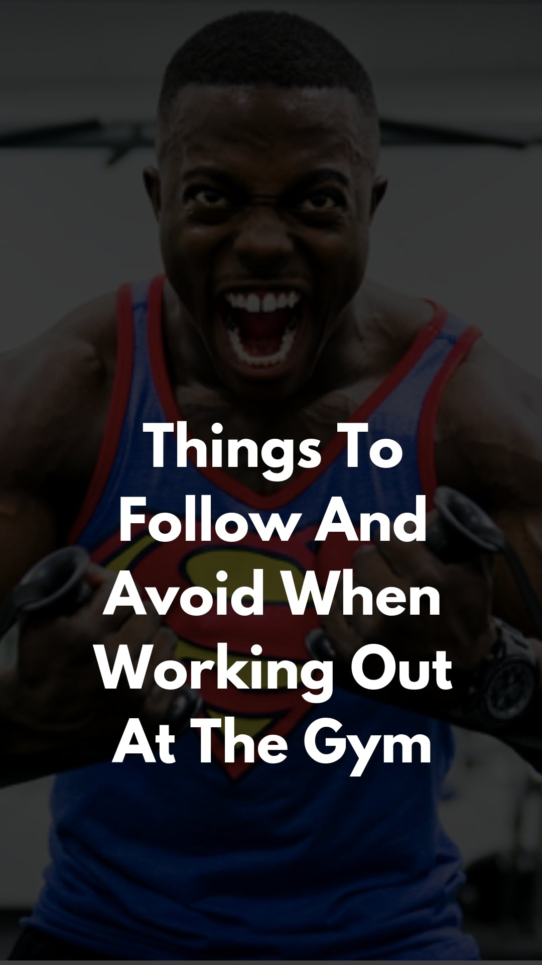 Things To Follow And Avoid When Working Out At The Gym #gymrules