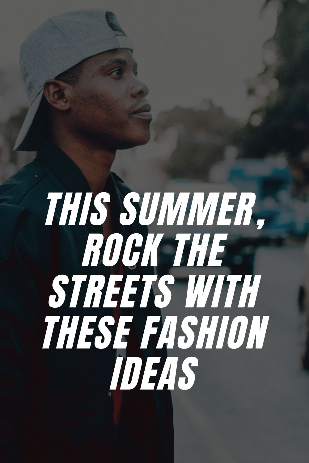 This Summer, Rock the Streets With These Fashion Ideas