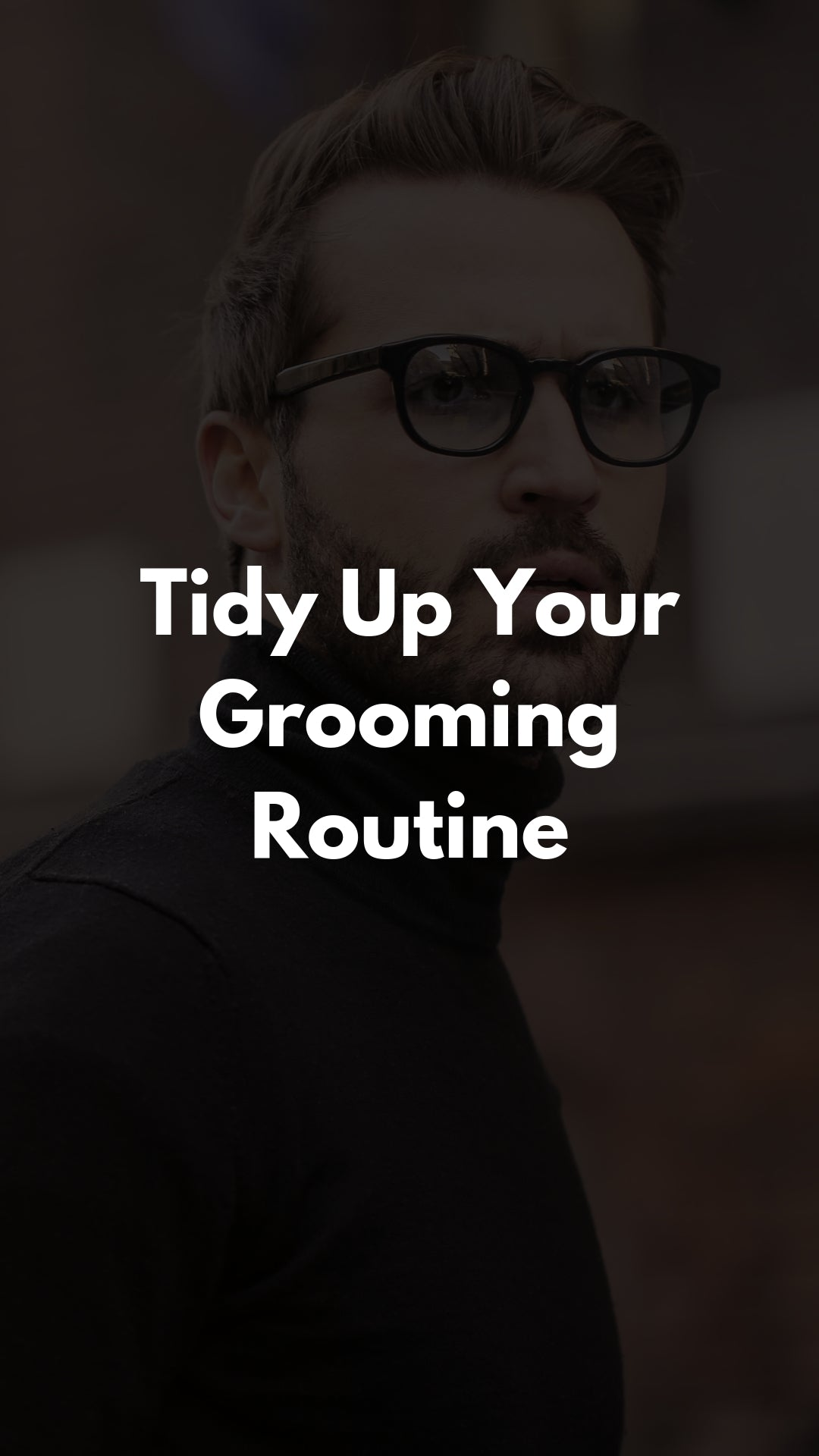 Hop on the Men's Self-Care Bandwagon This Spring and Tidy Up Your Grooming Routine