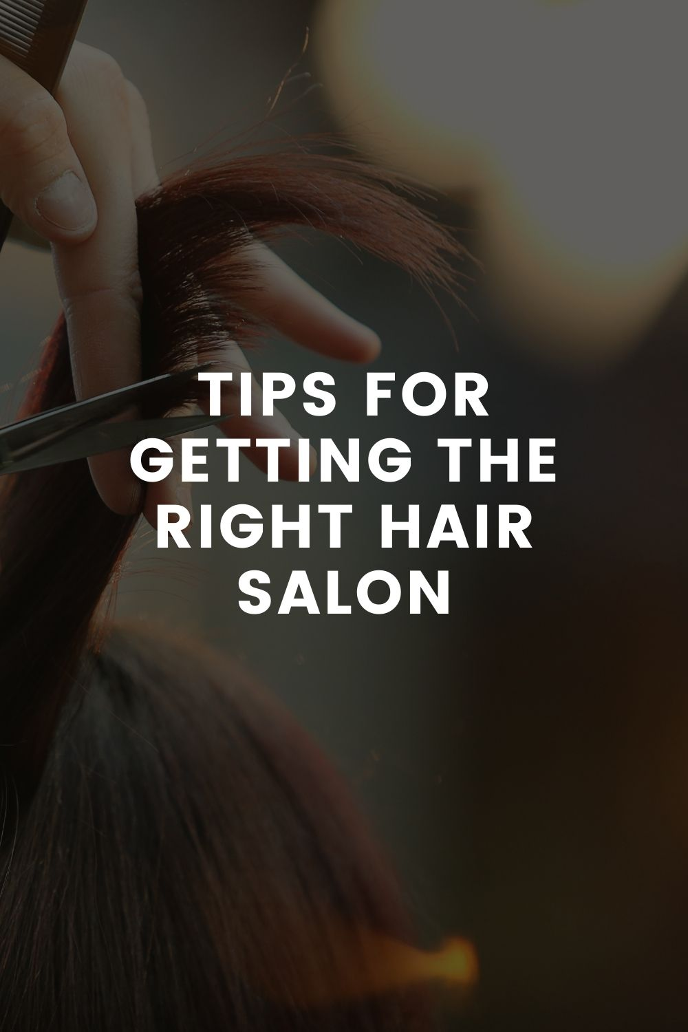 Tips For Getting The Right Hair Salon
