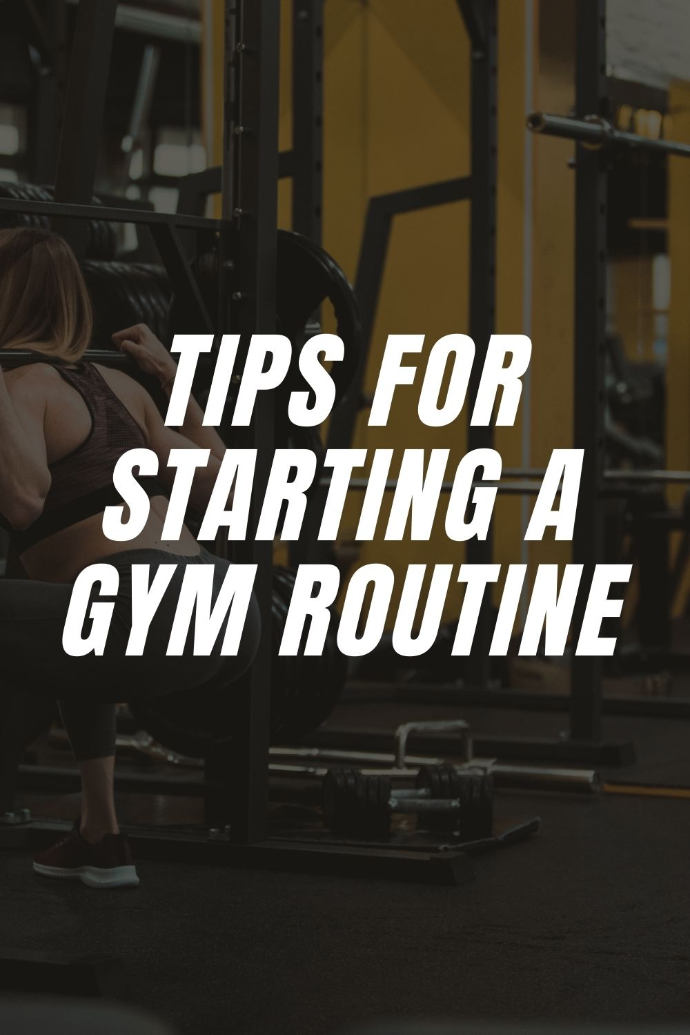 Tips For Starting a Gym Routine