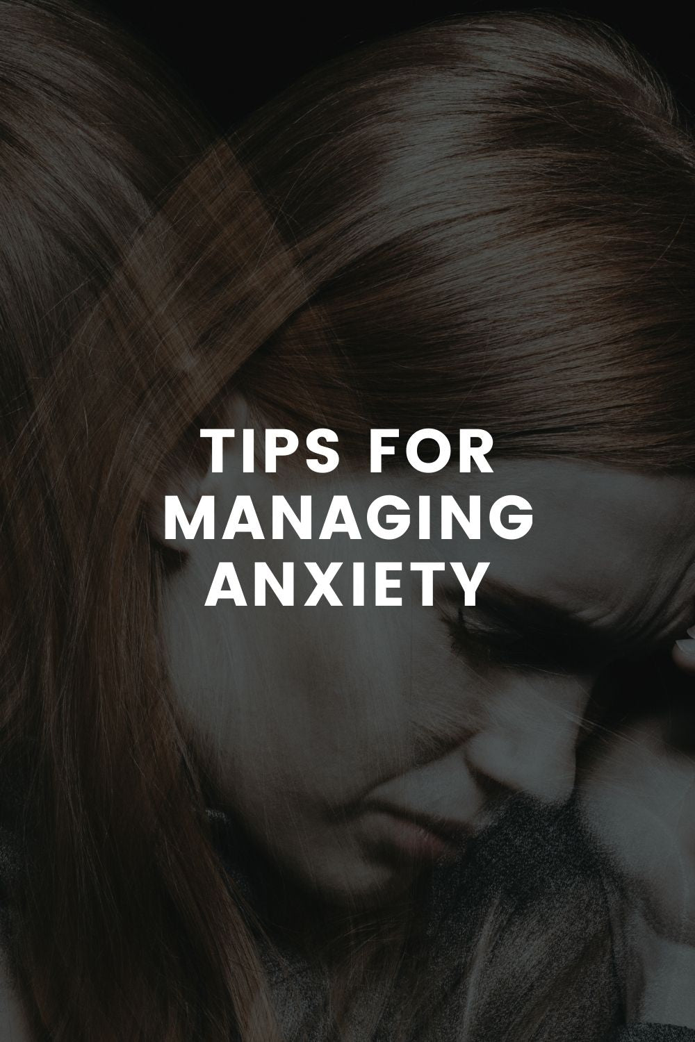 Tips for Managing Anxiety