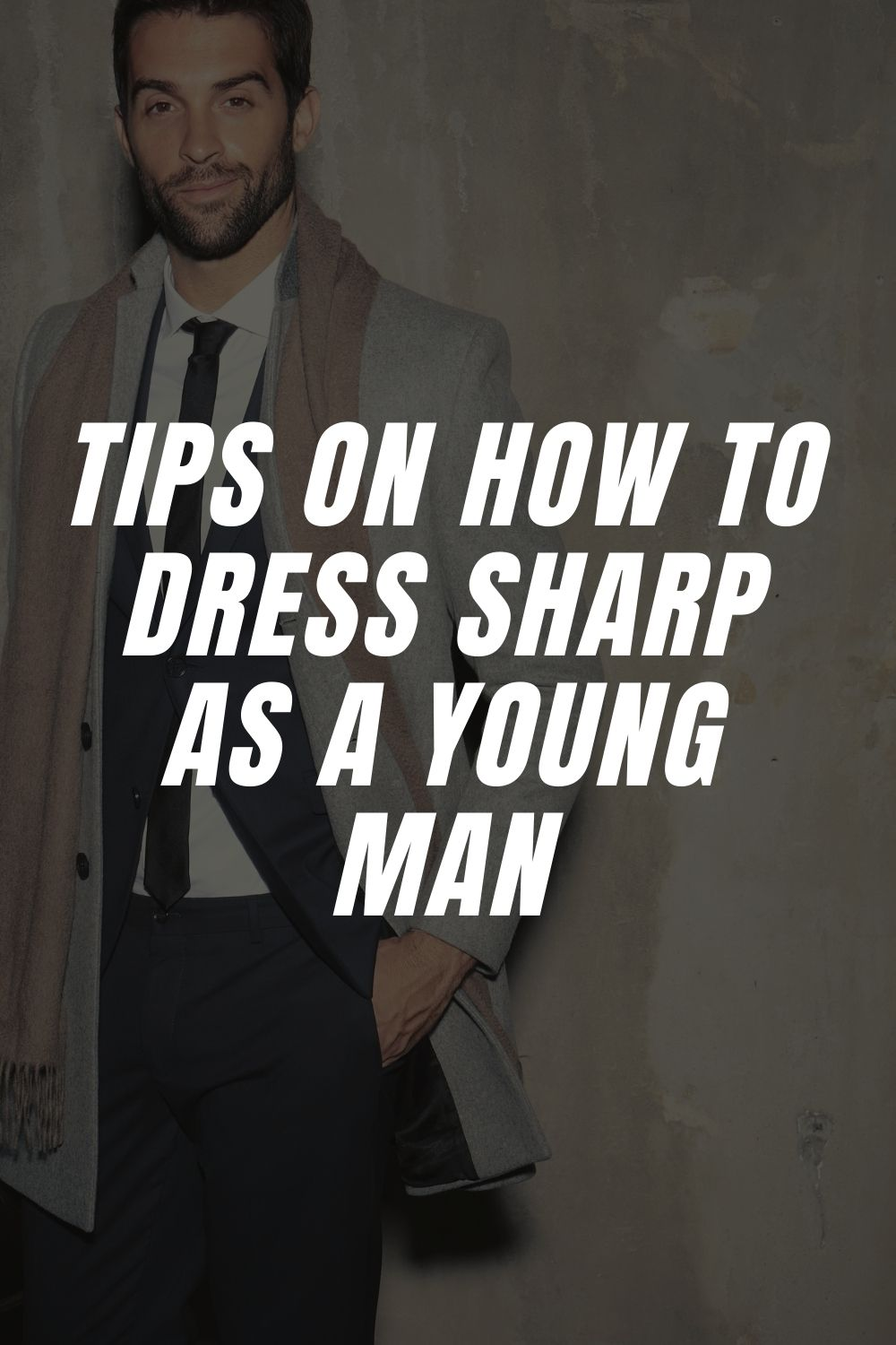 Tips on How to Dress Sharp as a Young Man