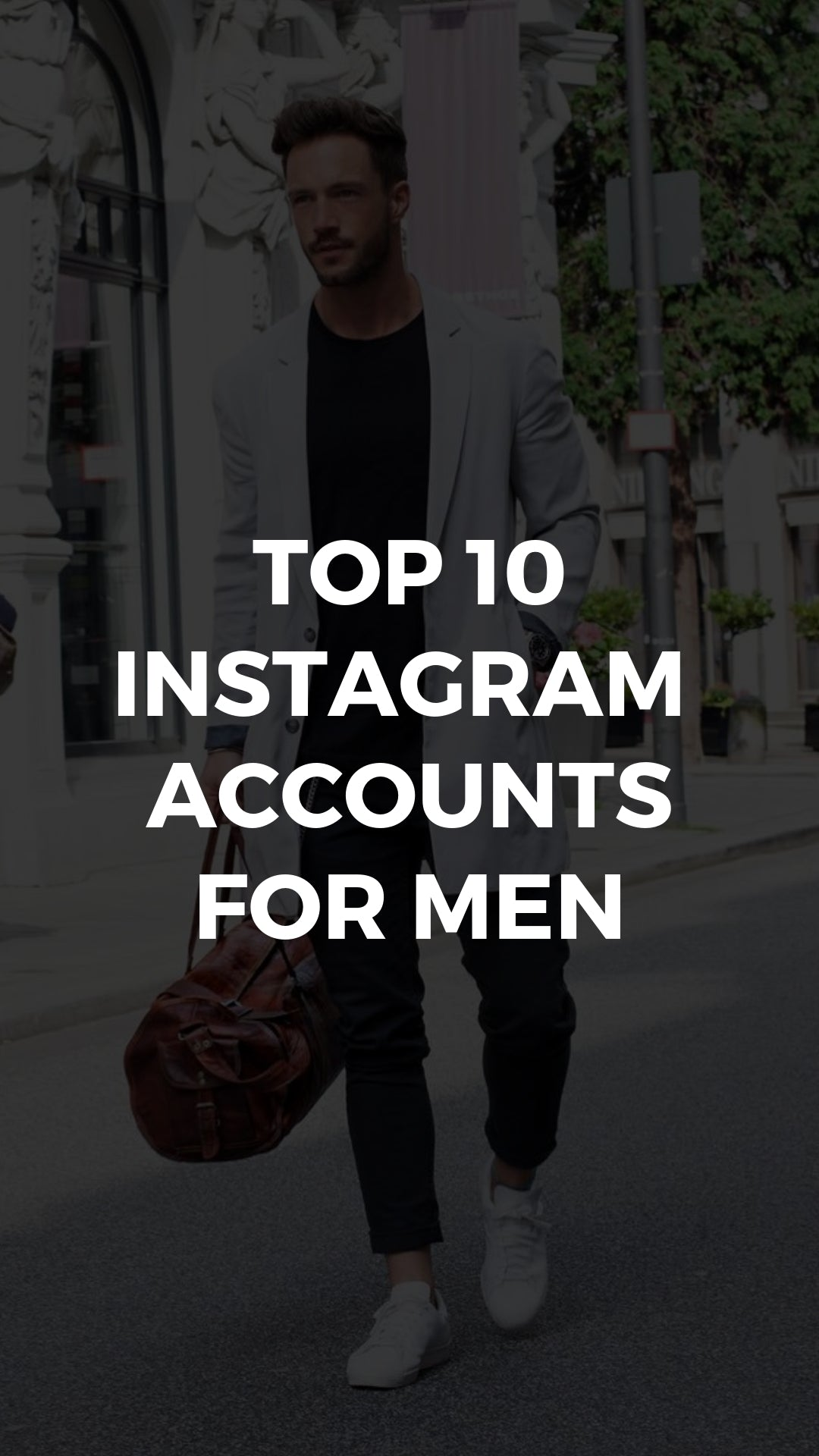 Top 10 instagram Accounts For Men