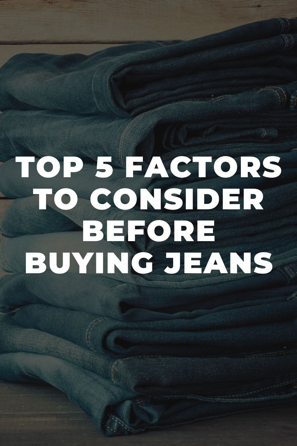 Top 5 Factors To Consider Before Buying Jeans