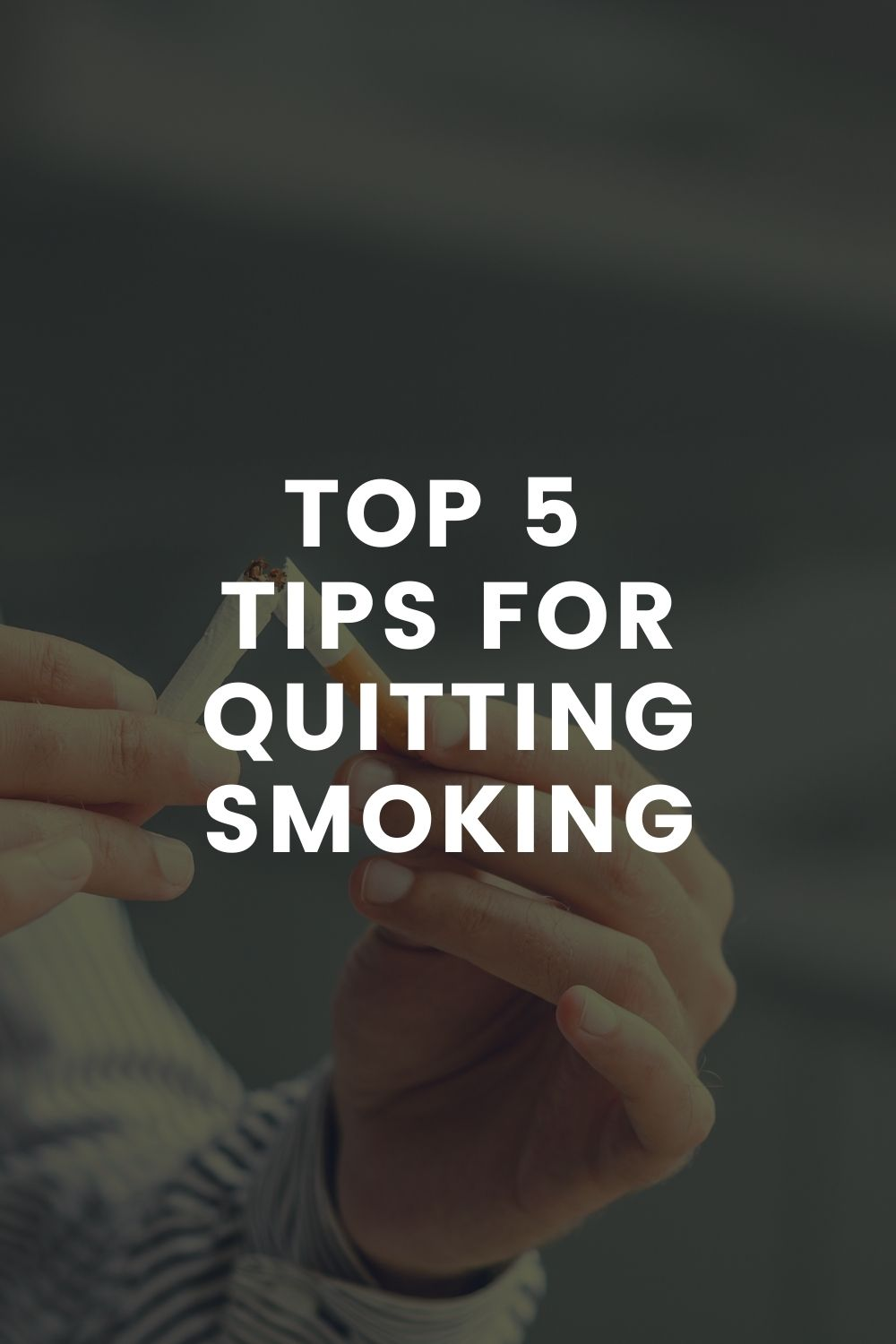 Top 5 Tips For Quitting Smoking