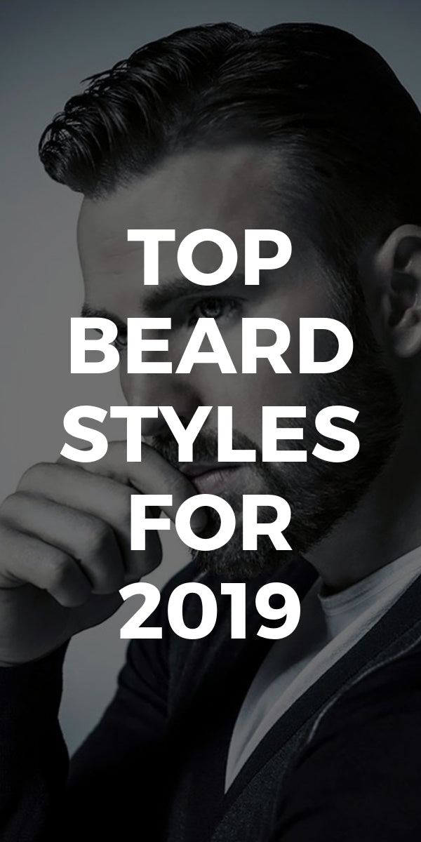 Top Beard Styles For 2019 Plus All 42 Styles Ultimate Guide