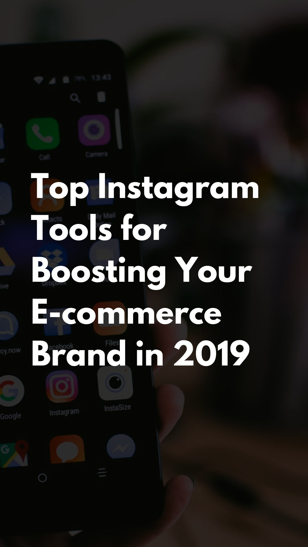 Top Instagram Tools for Boosting Your E-commerce Brand in 2019