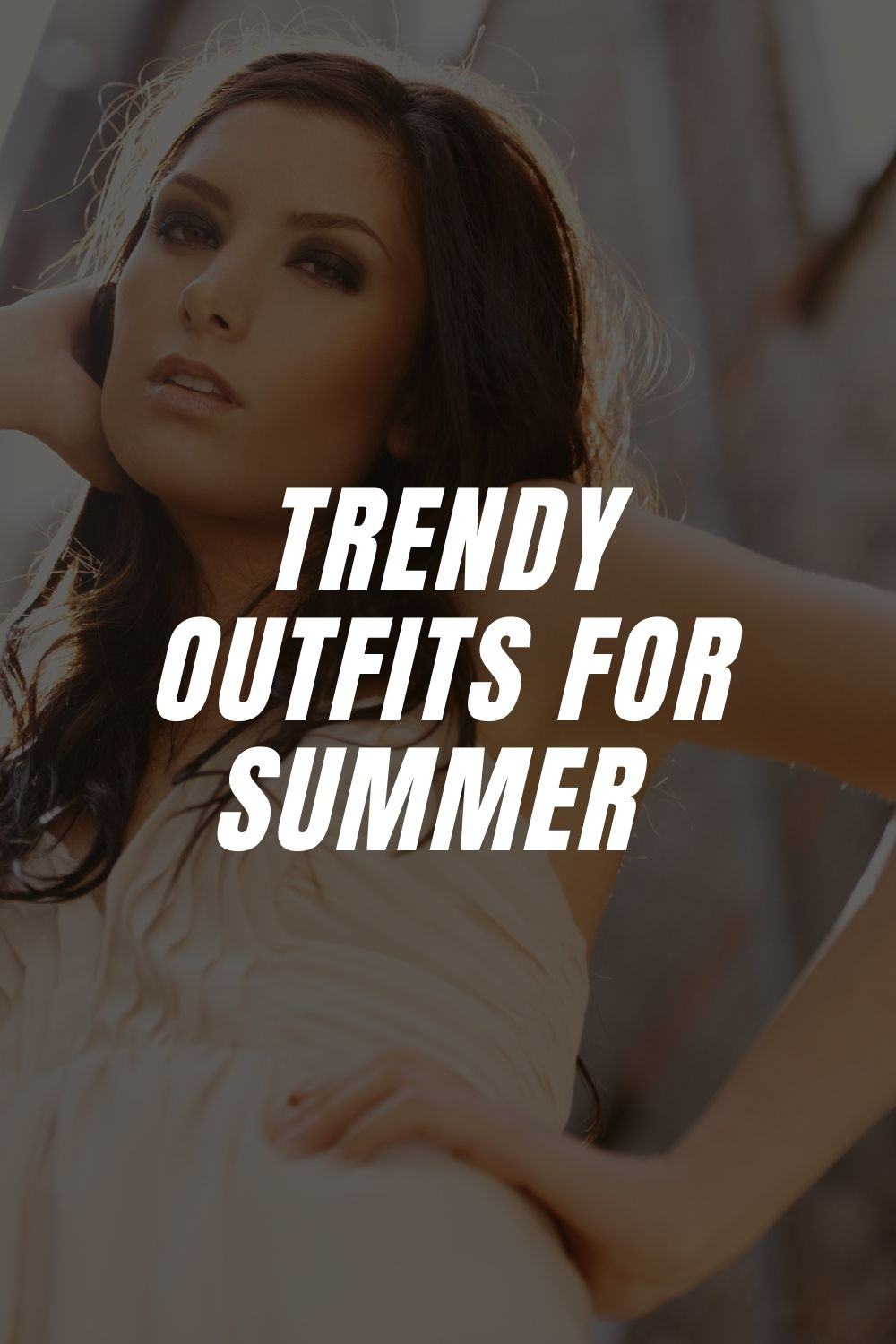 Trendy Outfits for Summer