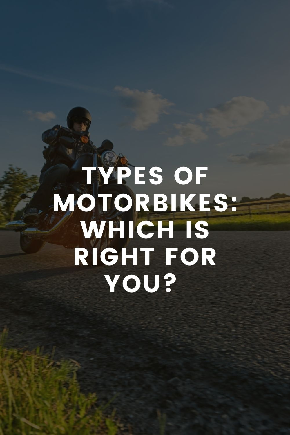 Types Of Motorbikes: Which Is Right For You?