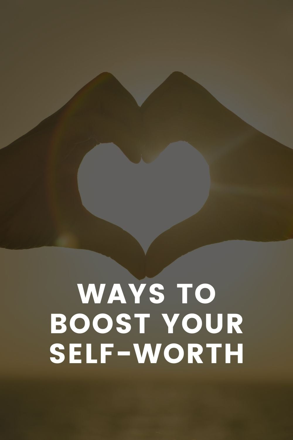 Ways To Boost Your Self-worth