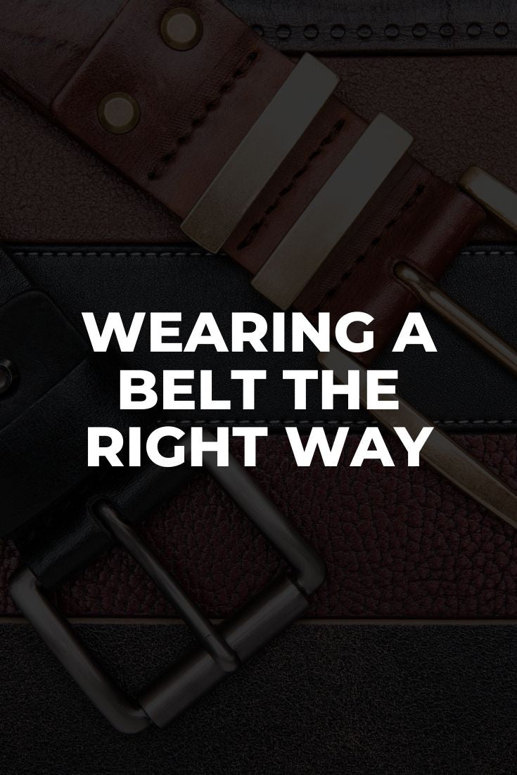 Wearing a Belt The Right Way