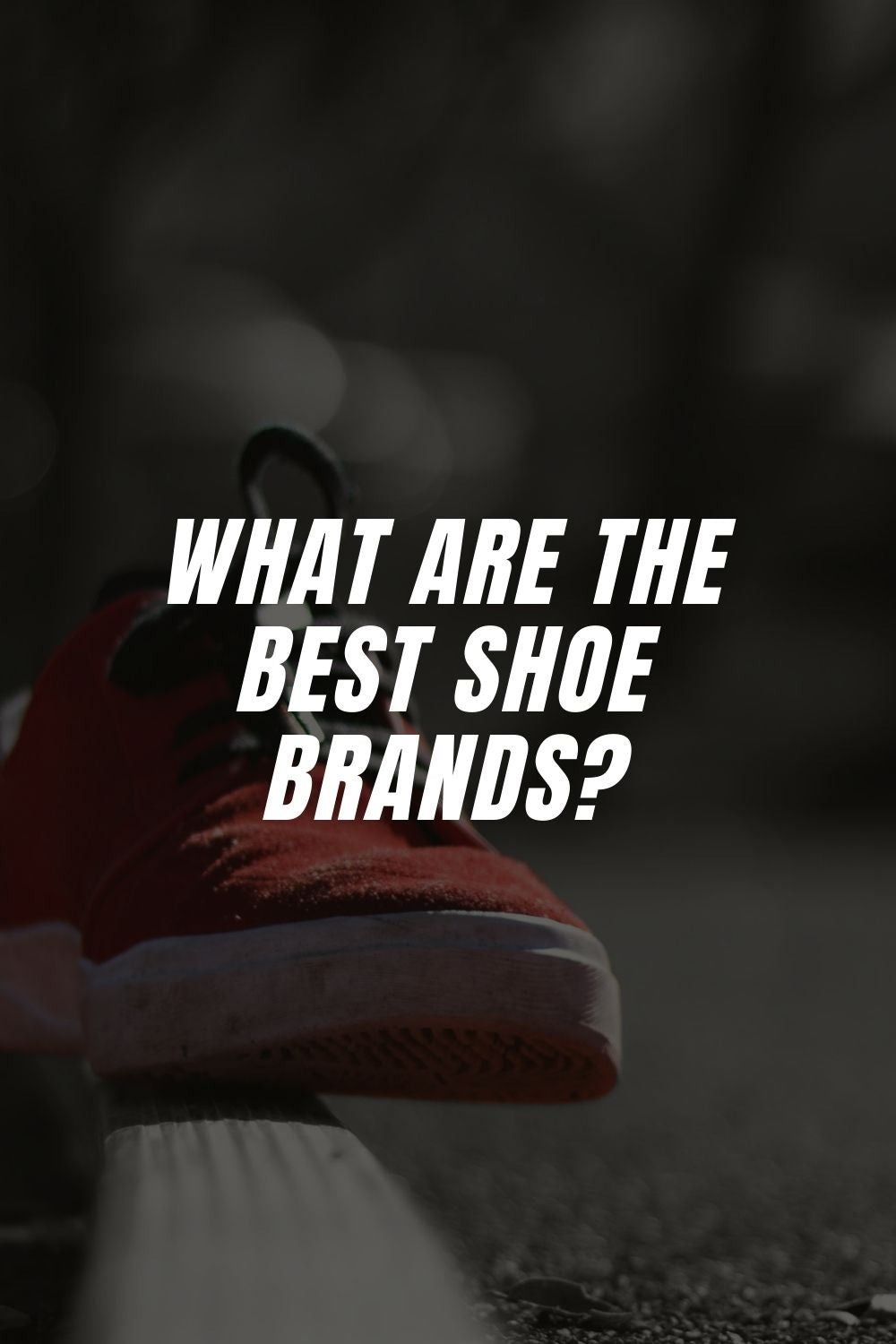 What Are the Best Shoe Brands?
