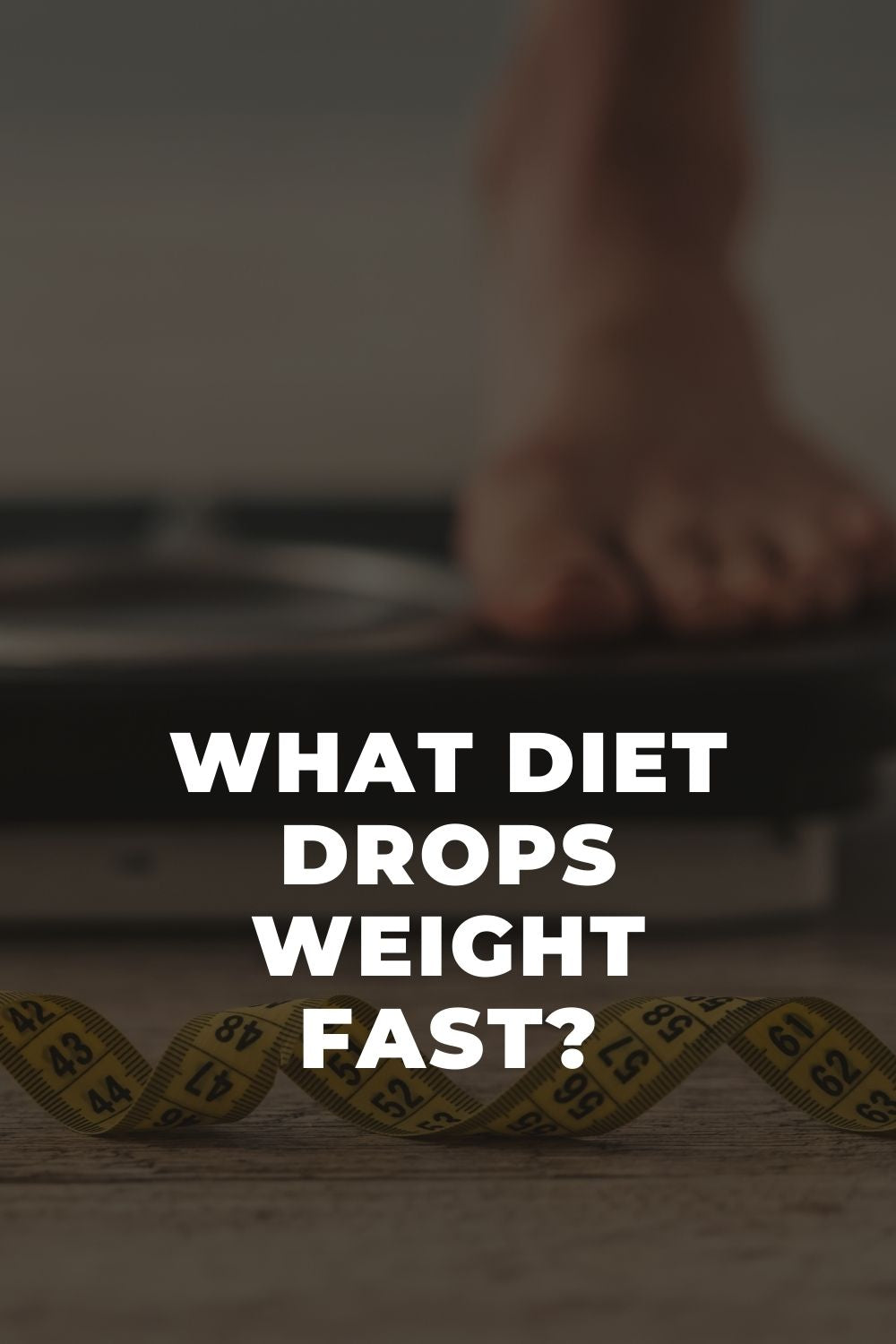 What Diet Drops Weight Fast?