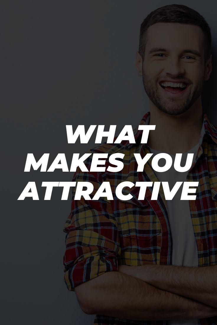 What Makes You Attractive
