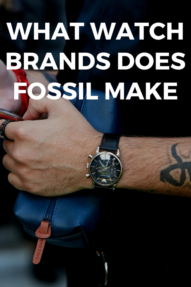 What watch brands fossil make