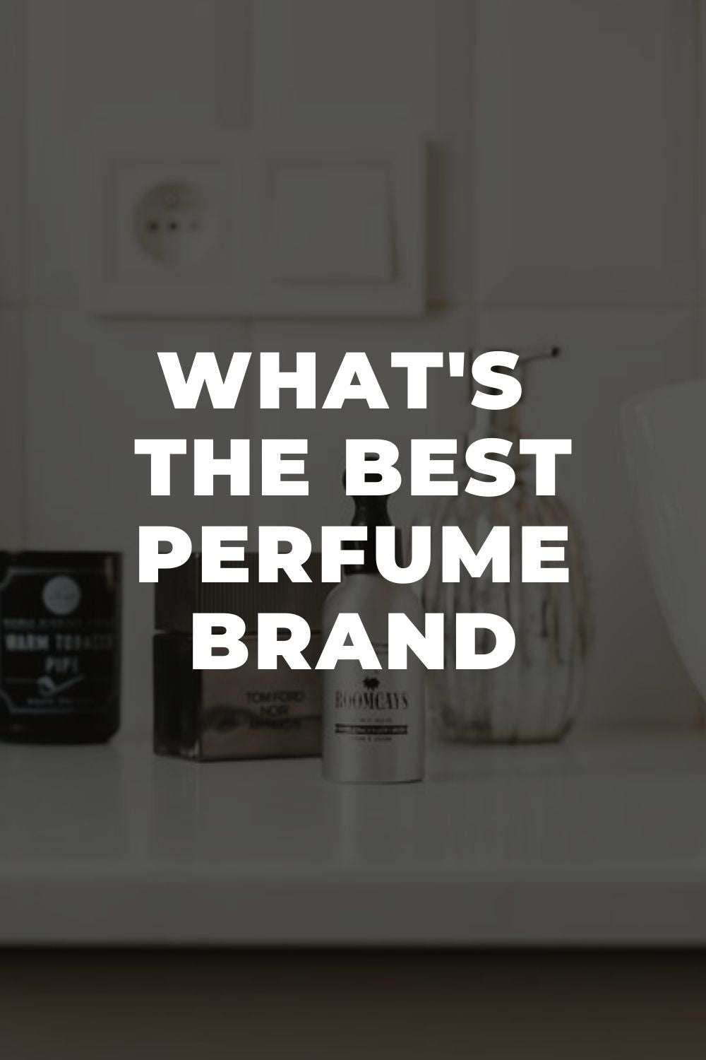 What's the Best Perfume Brand