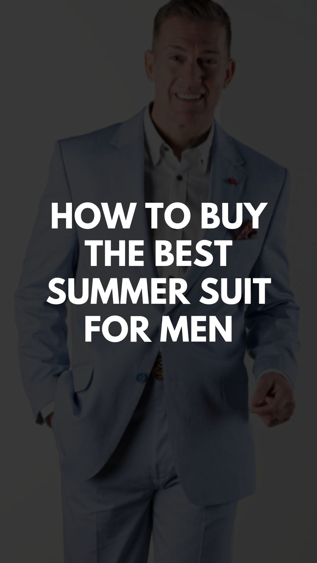 What to Look for in Summer Suits