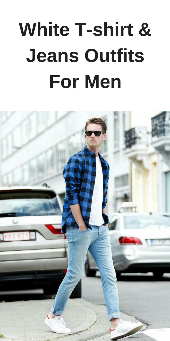5 Amazing White T-shirt & Jeans Outfits For Men ...