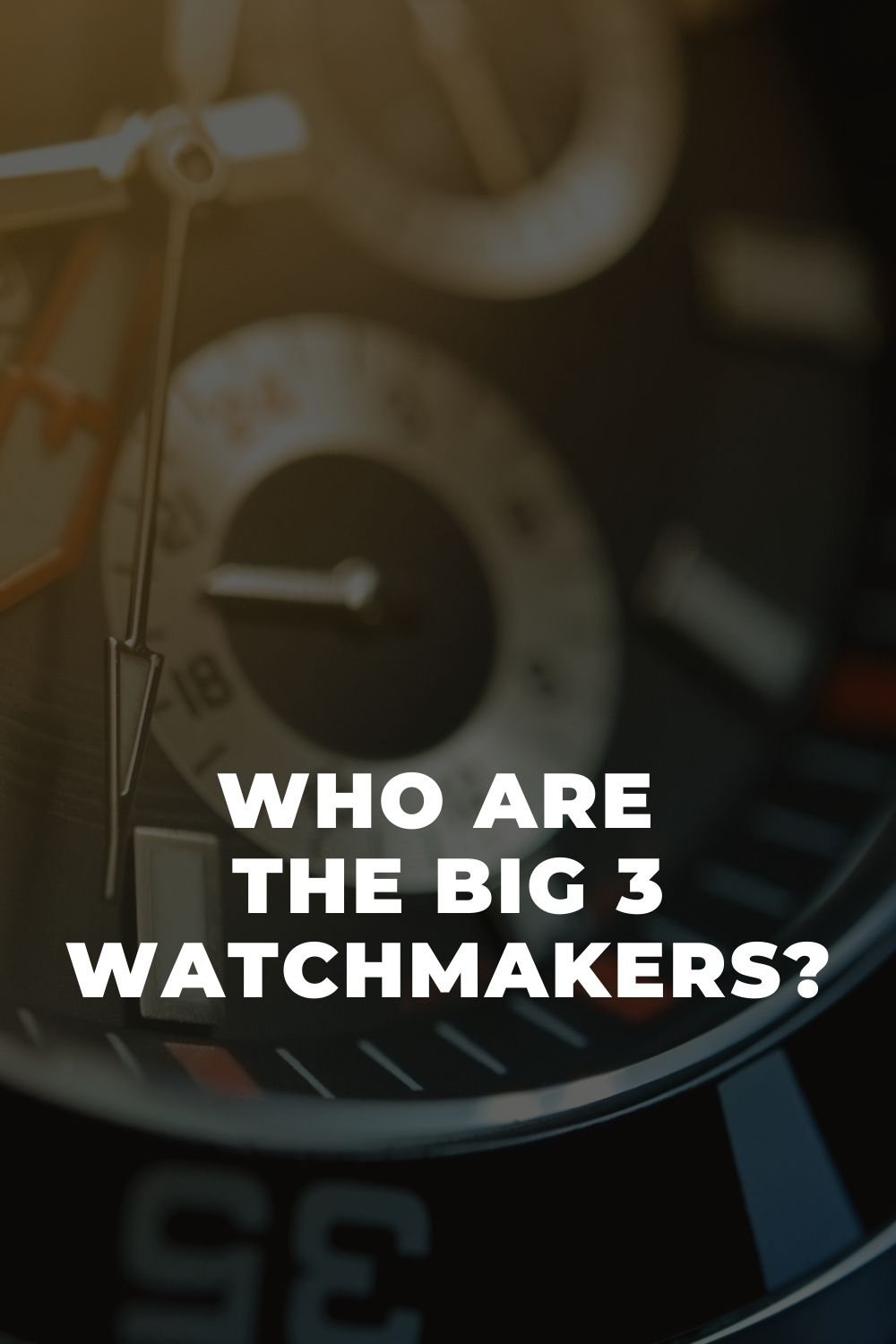 Who Are the Big 3 Watchmakers?