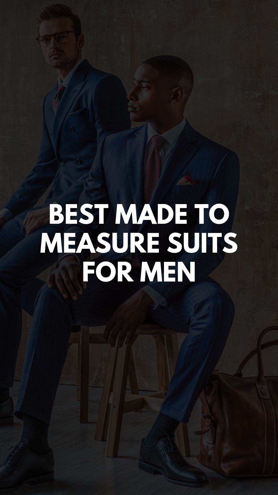 Why Made To Measure Suits Are Better For Men
