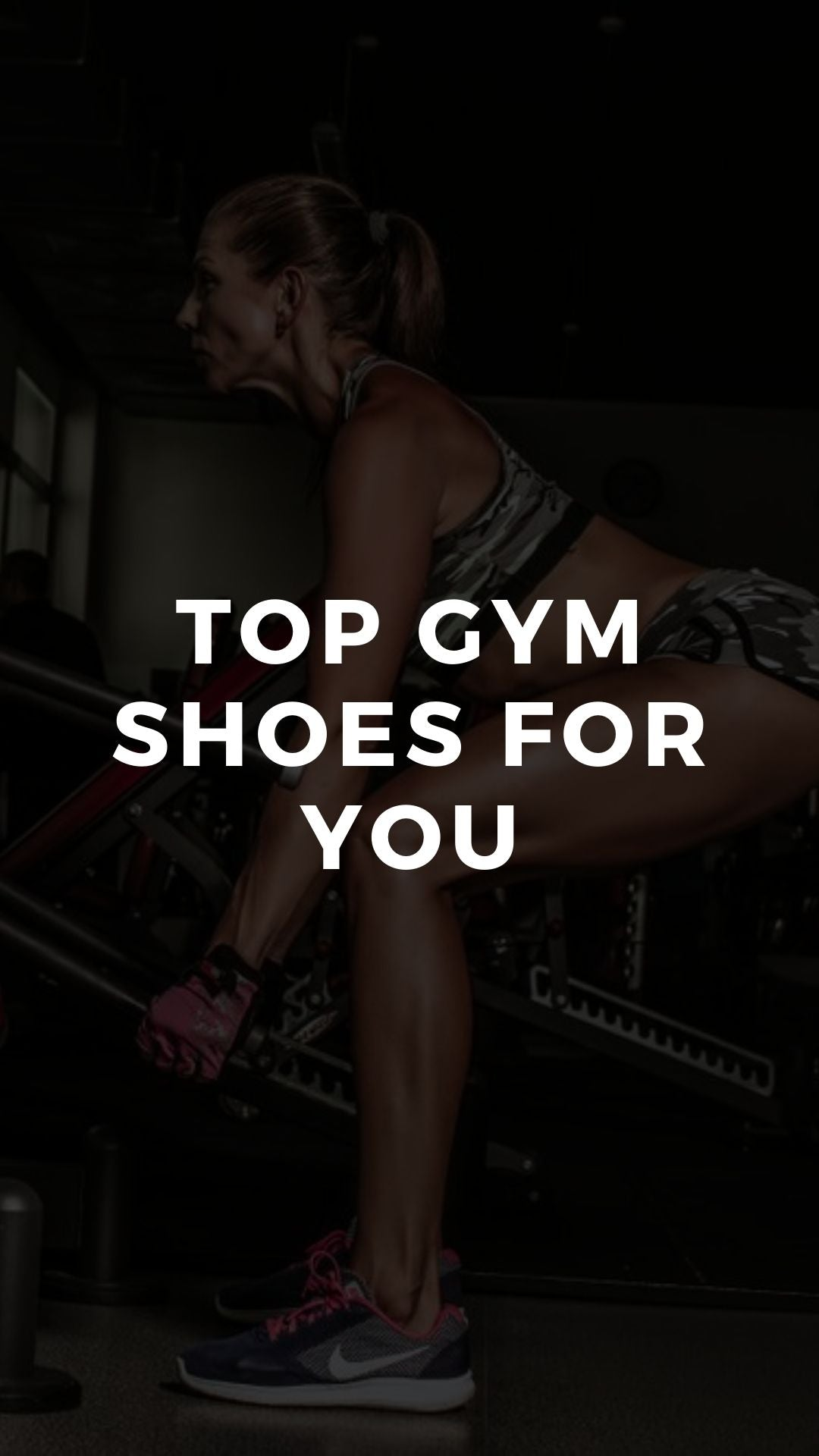 Why Should You Choose The Best Gym Shoes For Your Workouts?