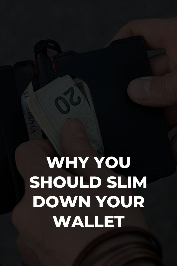 Why You Should Slim Down your Wallet