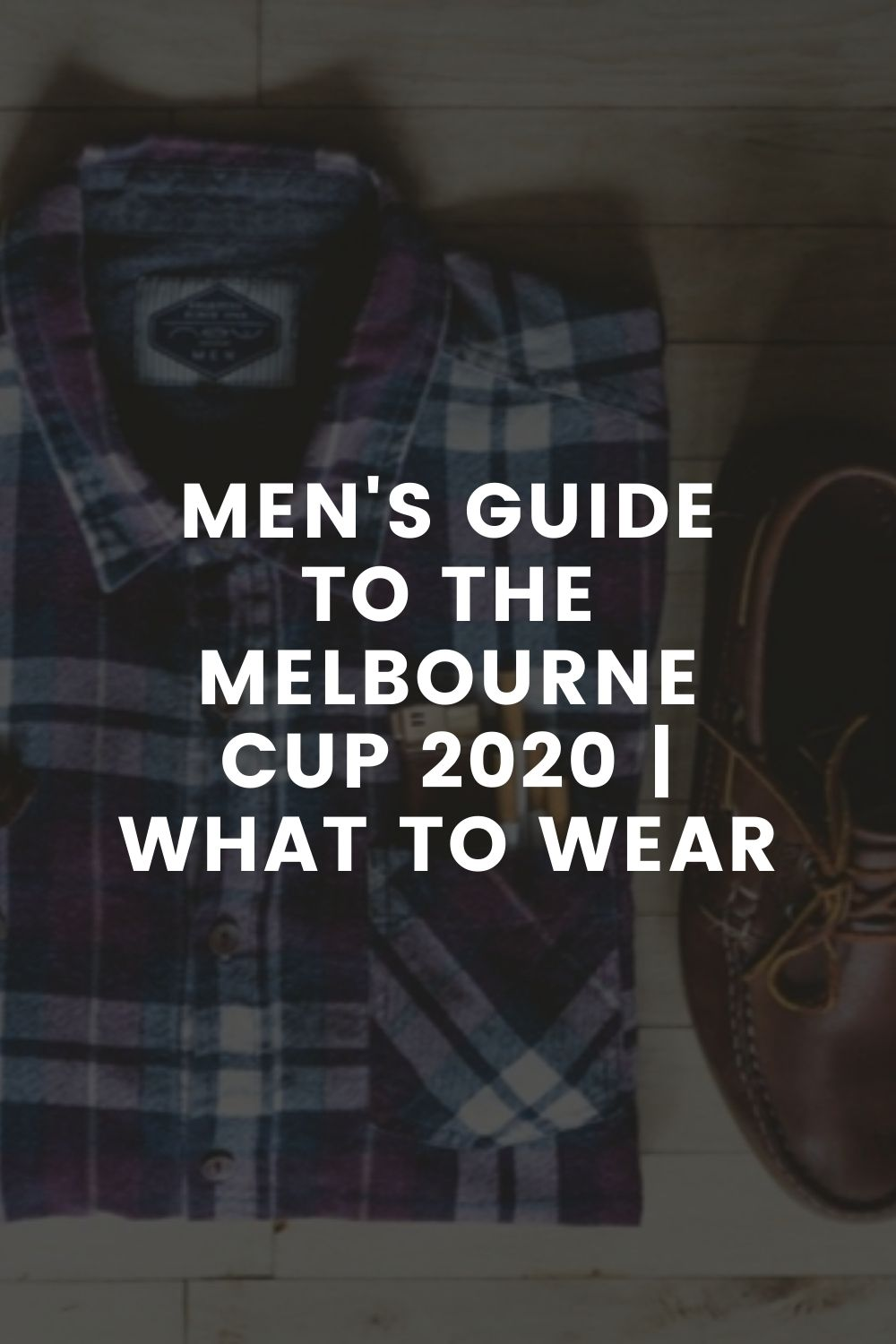 Men's Guide to the Melbourne Cup 2020 | What to Wear