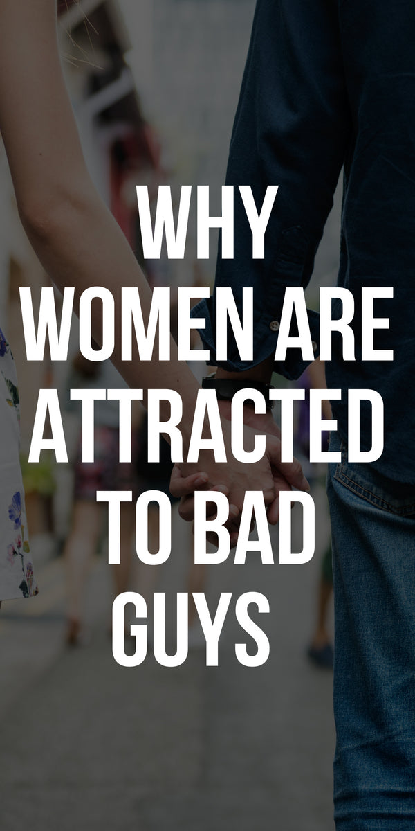 Why women are attracted to bad guys   #dating #tips