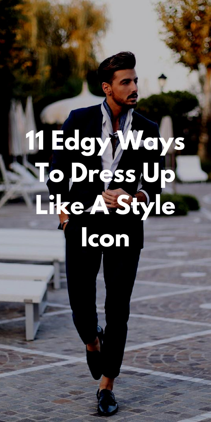 11 edgy ways to dress up like a style icon – lifestyleps