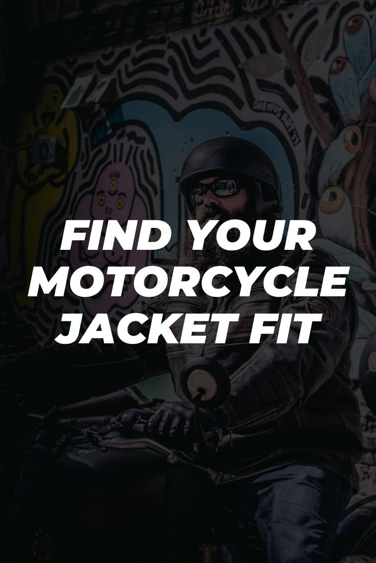 ind Your Motorcycle Jacket Fit